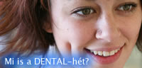 Mi is a DENTAL-hét?